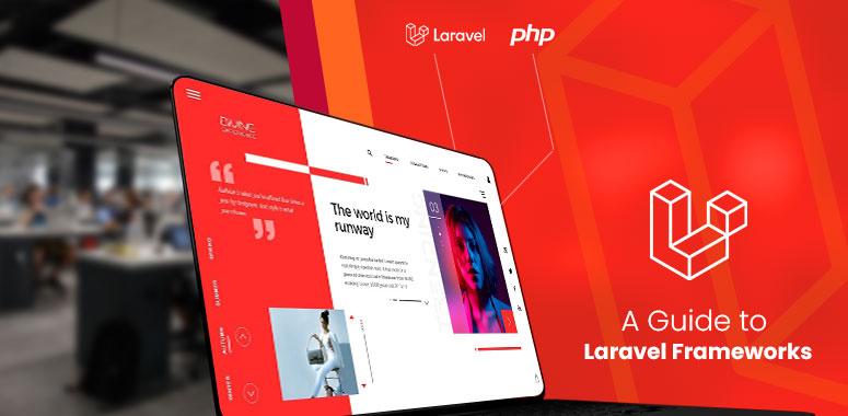 a guide to laravel frameworks