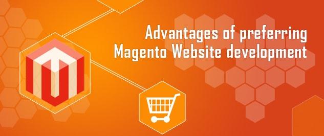 advantages of preferring magento website development