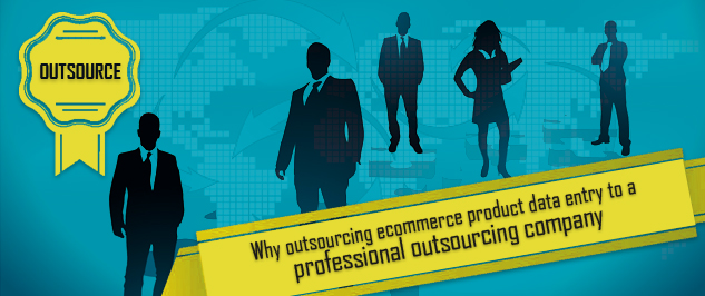 ecommerce product data entry to a professional outsourcing company