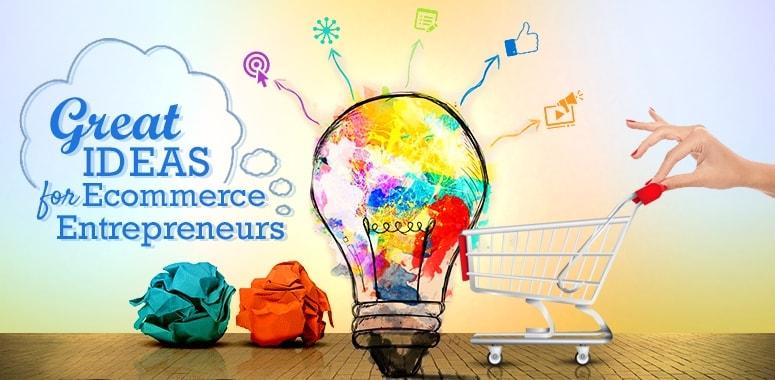 great ideas for ecommerce entrepreneurs