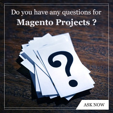 do you have any questions for your Magento proects